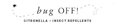 Bug Off Citronella and Insect Repellents