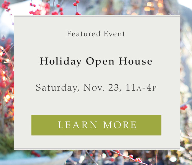 Holiday Open House | Saturday, November 23 | 10:59am - 4:00pm