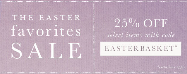 Limited time! 25% off select Easter favorites with promocode EASTERBASKET
