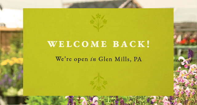 Welcome back! We're open in Glen Mills, PA