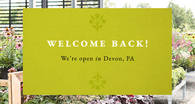 Welcome back! We're open in Devon, PA