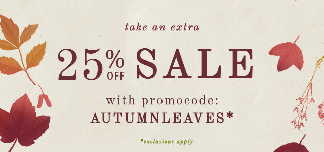 Take an extra 25% off sale | with promocode: AUTUMNLEAVES