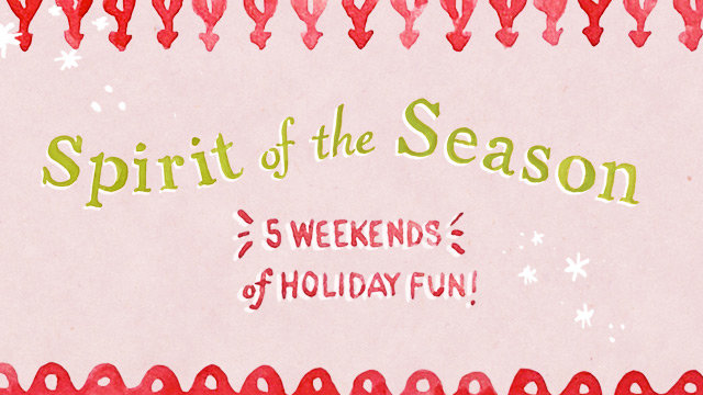 Spirit of the Season Festival | 5 weekends of holiday fun!