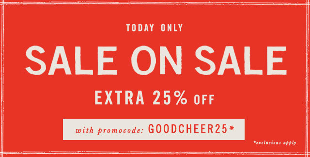 Today only! Enjoy an additional 25% off sale with code GOODCHEER25