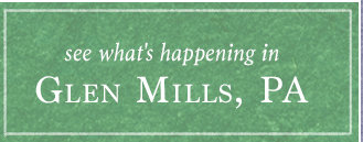 See what's happening at Glen Mills, PA